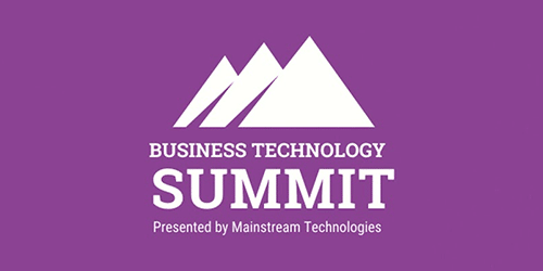 Business Technology Summit Presented by Mainstream Technologies